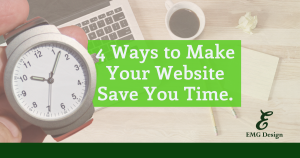 4 Ways to Make Your Website Save You Time.
