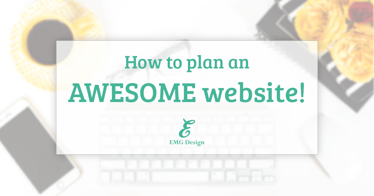 How to plan an Awesome Website!